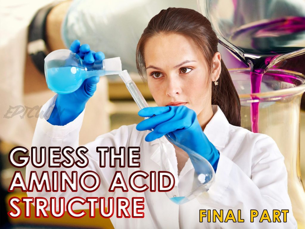 how much you know about amino acid structures