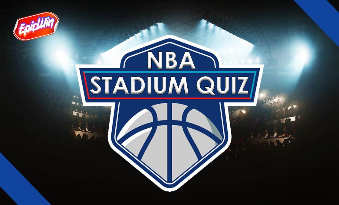 NBA STADIUM QUIZ