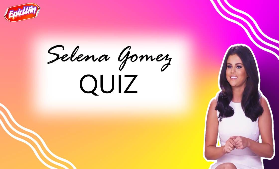 the best selena gomez quiz